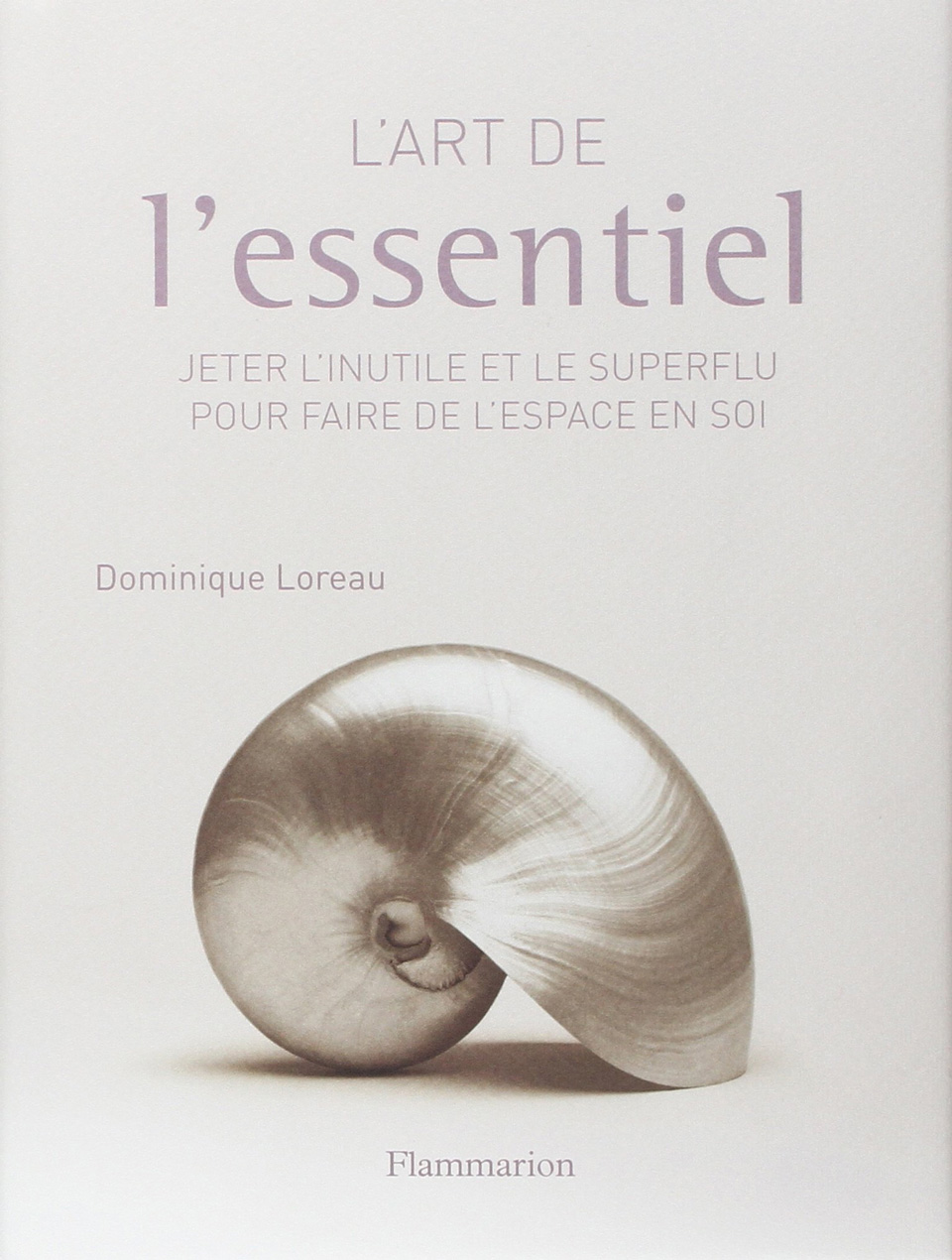 L'Art de L'Essentiel (French Edition) by Dominique Loreau